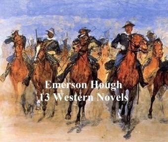 Emerson Hough: 13 western novels