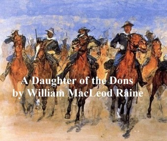 A Daughter of the Dons, A Story of New Mexico Today [1914]