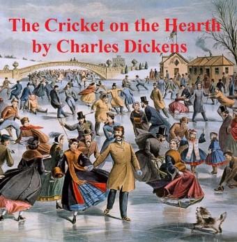 The Cricket on the Hearth, a short novel