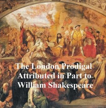 The London Prodigal, Shakespeare Apocrypha