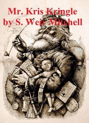 Mr. Kris Kringle: A Christmas Tale (Illustrated)