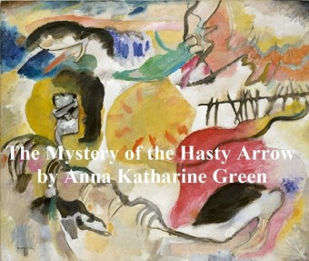 The Mystery of Hasty Arrow