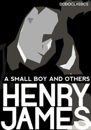 A Small Boy and Others: James Henry Autobiography