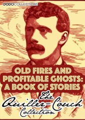 Old Fires And Profitable Ghosts
