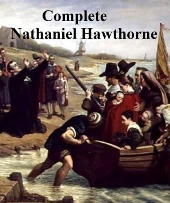 Complete Nathaniel Hawthorne