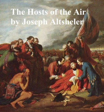 The Hosts of the Air, The Story of a Quest in the Great War