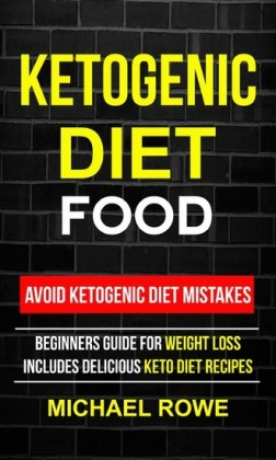 Ketogenic Diet Food: Avoid Ketogenic Diet Mistakes