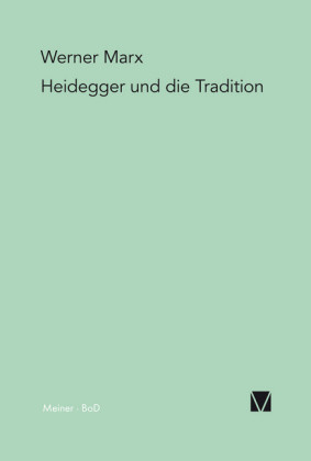 Heidegger und die Tradition