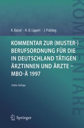 Kommentar zur (Muster-)Berufsordnung für die in Deutschland tätigen Ärztinnen und Ärzte - MBO-Ä 1997