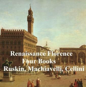 Renaissance Florence: Four Books