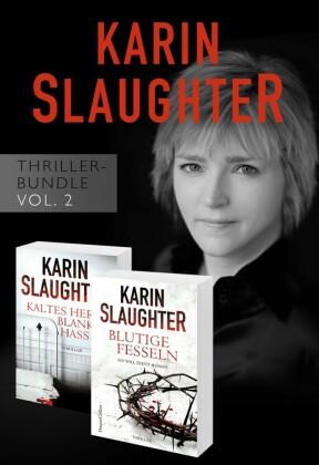 Karin Slaughter Thriller-Bundle Vol. 2 (Kaltes Herz, blanker Hass / Blutige Fesseln)