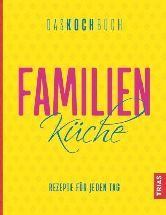 Familienküche. Das Kochbuch