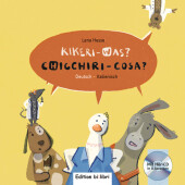 Kikeri - was? / Chicciri - Cosa?, Deutsch-Italienisch