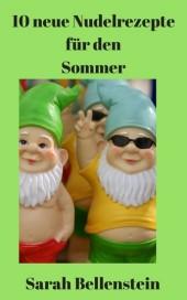 10 neue Nudelrezepte für den Sommer