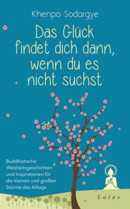 Das Glück findet dich dann, wenn du es nicht suchst