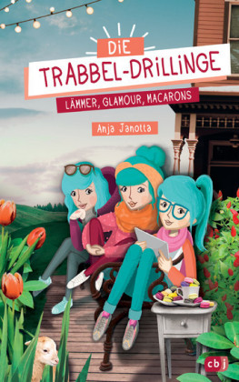 Die Trabbel-Drillinge - Lämmer, Glamour, Macarons