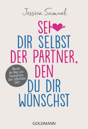 Sei dir selbst der Partner, den du dir wünschst