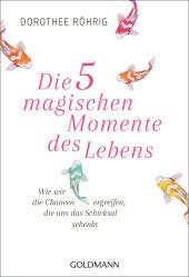 Die 5 magischen Momente des Lebens