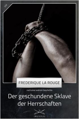 Der geschundene Sklave der Herrschaften