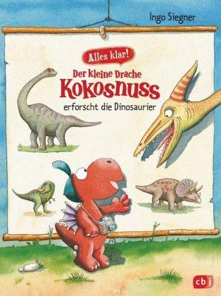 Alles klar! Der kleine Drache Kokosnuss erforscht die Dinosaurier