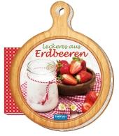 "Rezeptbrettchen ""Leckeres aus Erdbeeren"" Kochbuch Cover"