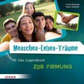 Menschen-Leben-Träume, Zur Firmung, Das Jugendbuch Cover