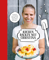 Kuchen backen mit Christina Cover