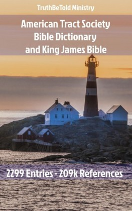 American Tract Society Bible Dictionary and King James Bible