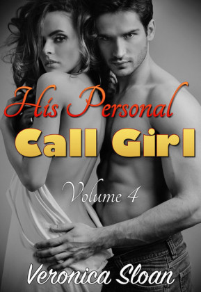 His Personal Call Girl - Volume 4