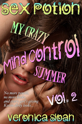 Sex Potion: My Crazy Mind-Controlled Summer 2