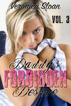 Daddy's Forbidden Desire - Volume 3