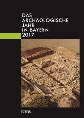 Das archäologische Jahr in Bayern 2017 Cover