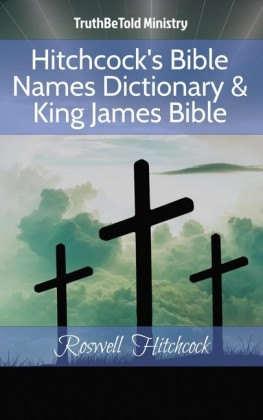 Hitchcock's Bible Names Dictionary & King James Bible