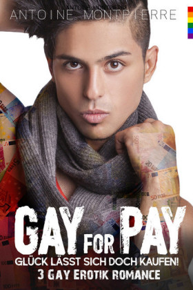 Gay for Pay: 3 Gay Romance