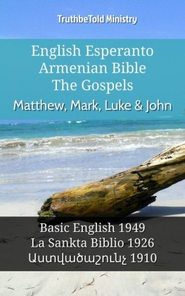 English Esperanto Armenian Bible - The Gospels - Matthew, Mark, Luke & John