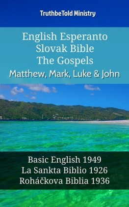 English Esperanto Slovak Bible - The Gospels - Matthew, Mark, Luke & John