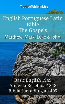 English Portuguese Latin Bible - The Gospels - Matthew, Mark, Luke & John