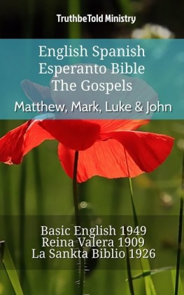English Spanish Esperanto Bible - The Gospels - Matthew, Mark, Luke & John