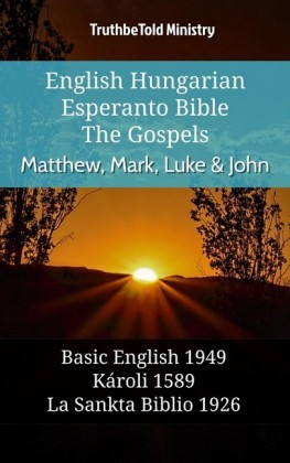 English Hungarian Esperanto Bible - The Gospels - Matthew, Mark, Luke & John