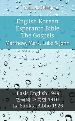 English Korean Esperanto Bible - The Gospels - Matthew, Mark, Luke & John