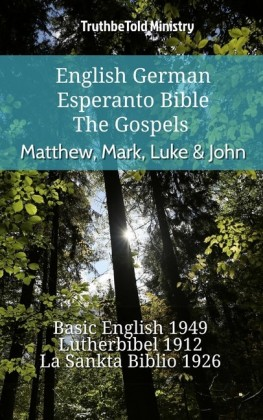 English German Esperanto Bible - The Gospels - Matthew, Mark, Luke & John
