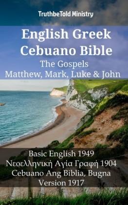 English Greek Cebuano Bible - The Gospels - Matthew, Mark, Luke & John