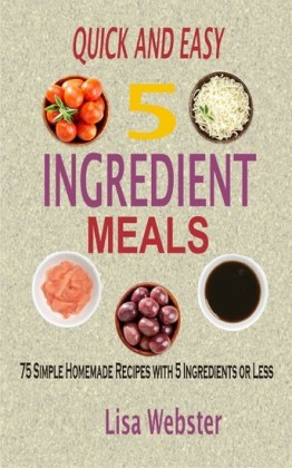 Quick and Easy 5 Ingredient Meals