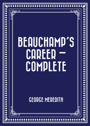 Beauchamp's Career - Complete