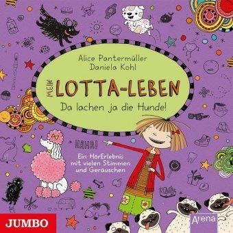 Mein Lotta-Leben - Da lachen ja die Hunde, 1 Audio-CD