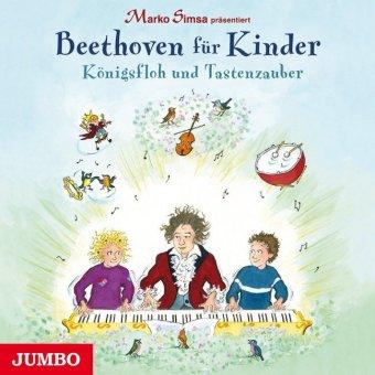 Marko Simsa präsentiert: Beethoven für Kinder. Königsfloh und Tastenzauber, 1 Audio-CD