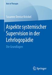 Aspekte systemischer Supervision in der Lehrlogopädie