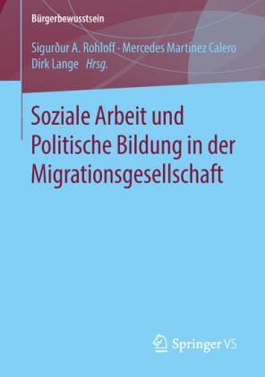 Soziale Arbeit und Politische Bildung in der Migrationsgesellschaft