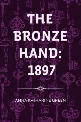 The Bronze Hand: 1897