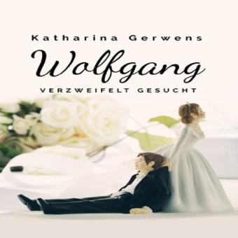 Wolfgang, verzweifelt gesucht